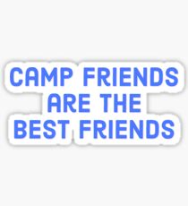 CAMP FRIENDS ARE THE BEST FRIENDS Sticker
