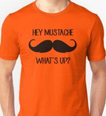 Hey Mustache, What's Up? Unisex T-Shirt