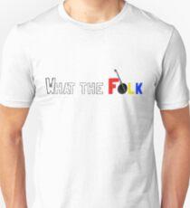 "New ""What the Folk"" Design! T-Shirt"