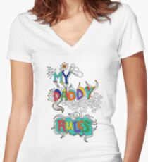 My Daddy RulesFather's Day T shirt.  Women's Fitted V-Neck T-Shirt