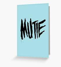 Mutie Greeting Card