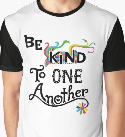 Be Kind To One Another Graphic T-Shirt