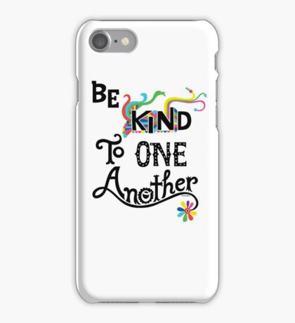 Be Kind To One Another iPhone Case/Skin