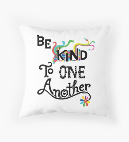 Be Kind To One Another Throw Pillow