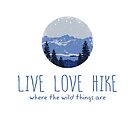 Live Love Hike - Where the Wild Things Are  - Weathered Blue by jitterfly
