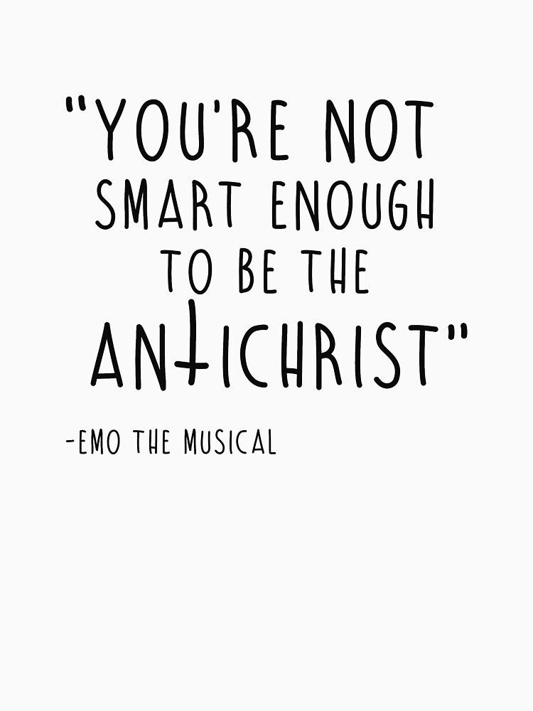 EMO the Musical - Antichrist... Black font by EMOtheMusical