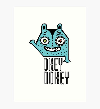 Okey Dokey Monster Art Print