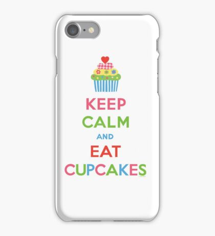 Keep Calm and Eat Cupcakes 5  iPhone Case/Skin