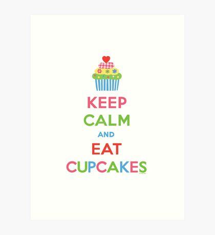 Keep Calm and Eat Cupcakes 5  Art Print