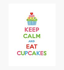 Keep Calm and Eat Cupcakes 5  Photographic Print