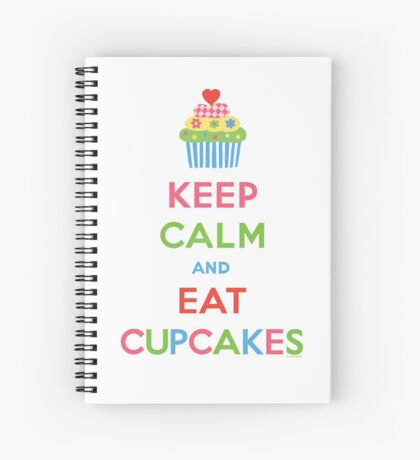 Keep Calm and Eat Cupcakes 5  Spiral Notebook