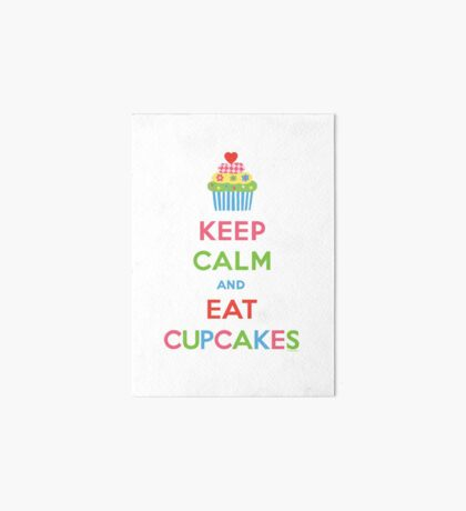 Keep Calm and Eat Cupcakes 5  Art Board
