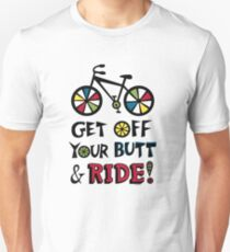 Get Off Your Butt and Ride T-Shirt