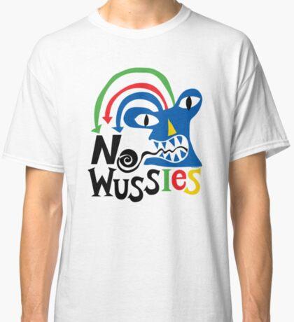No Wussies Classic T-Shirt
