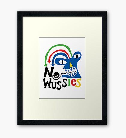 No Wussies Framed Print