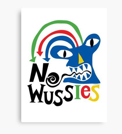 No Wussies Canvas Print