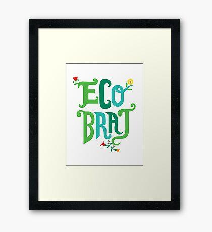 Eco Brat Framed Print