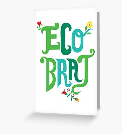 Eco Brat Greeting Card