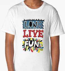 Long Live Fun Long T-Shirt