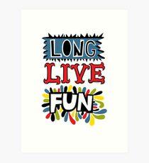 Long Live Fun Art Print