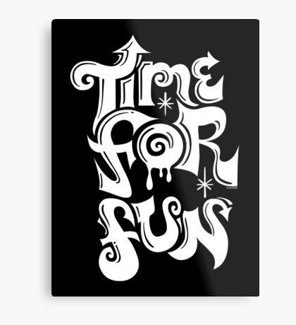 Time for fun - on darks Metal Print
