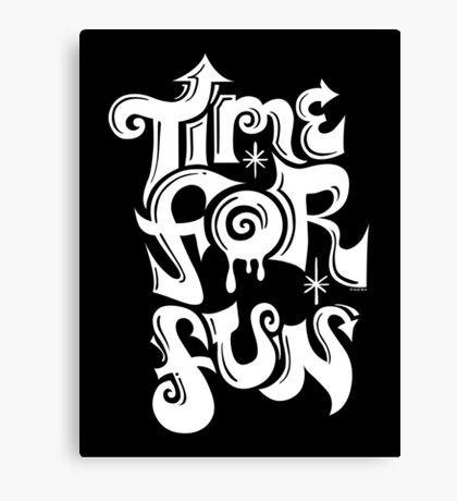 Time for fun - on darks Canvas Print
