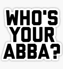 Who's your Abba?  Sticker