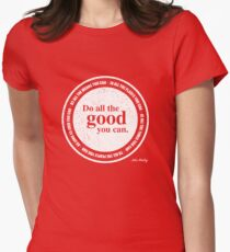 Do all the good you can Womens Fitted T-Shirt