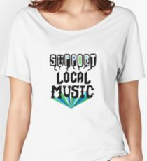 Support Local Music Women's Relaxed Fit T-Shirt