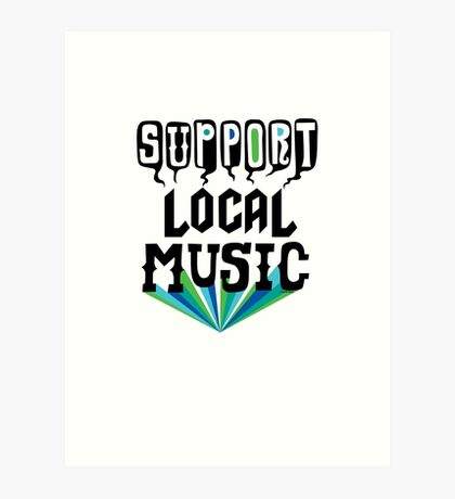Support Local Music Art Print