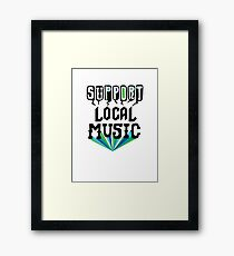Support Local Music Framed Print