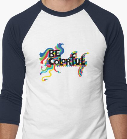 Be Colorful T-Shirt