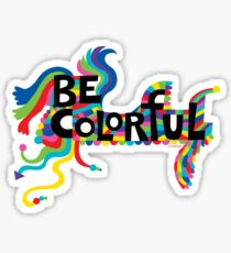 Be Colorful Sticker