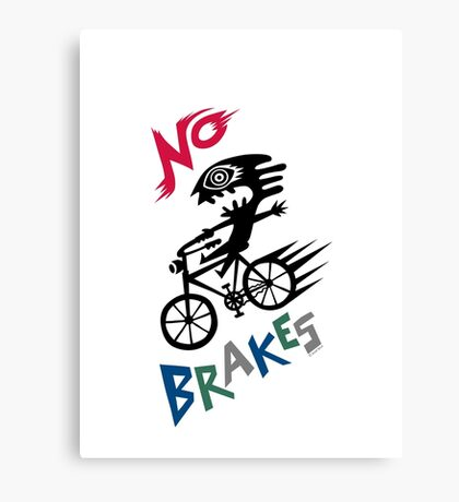 No Brakes Canvas Print