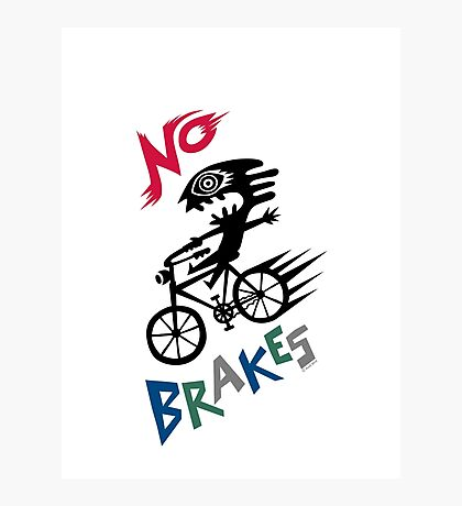 No Brakes Photographic Print