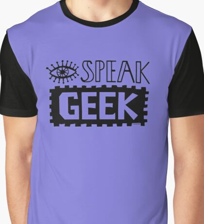 I Speak Geek Graphic T-Shirt