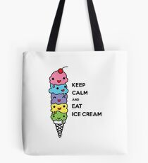 Keep Calm and Eat Ice Cream 1 Tote Bag