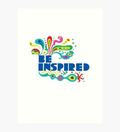 Be Inspired Art Print