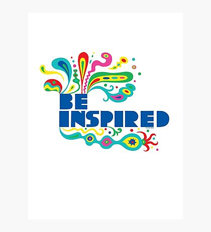 Be Inspired Photographic Print