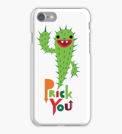 Prick You iPhone Case/Skin