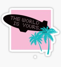 The world is yours ~ scarface Sticker