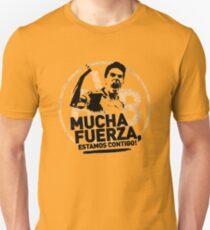 iMUCHA FUERZA Unisex T-Shirt