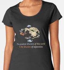 The Greatest Illusions of this World - Avatar The Last Airbender Women's Premium T-Shirt