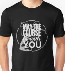 May The Course Be With You - Funny Golf T-Shirt