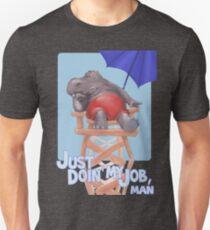 Just Doin' My Job - Hippo Lifeguard Unisex T-Shirt