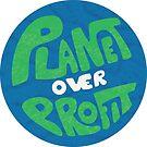 Planet Over Profit by Matt Reno