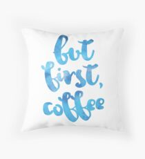 But first, Coffee 02 // Blue Throw Pillow