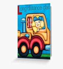 Long Distance Clara Greeting Card