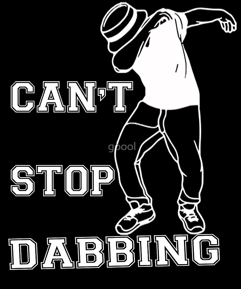 Can't Stop Dabbing Shirt, Funny Cute Dab Dance Figure Gift by goool