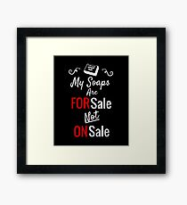 Soapmaking - My soaps are for sale Shirt Framed Print